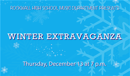 RHS Winter Extravaganza | Holiday Concert @ Rockwall High School Performing Arts Center @ Utley | Rockwall | Texas | United States